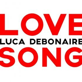 LUCA DEBONAIRE - LOVE SONG